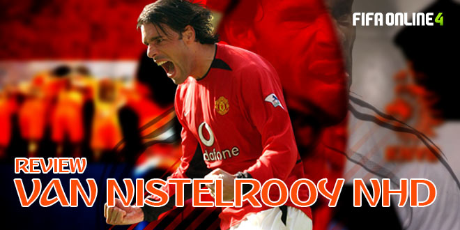Review R.Van Nistelrooy NHD FO4-Phiên Bản Quá Lỗi Của 1 Huyền Thoại