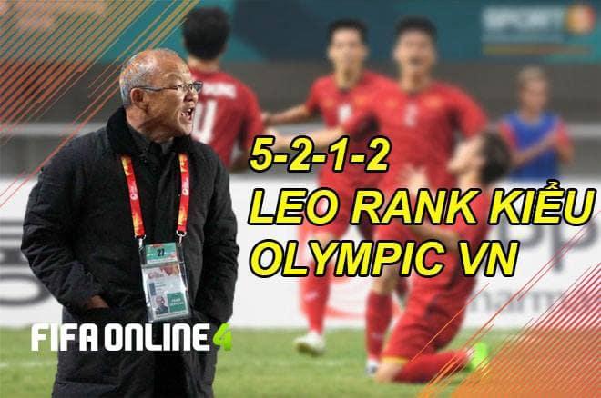 """Đội Hình """"Park Hang Seo"""" 5-2-1-2 FO4 – Leo Rank Kiểu Olympic Việt Nam"""