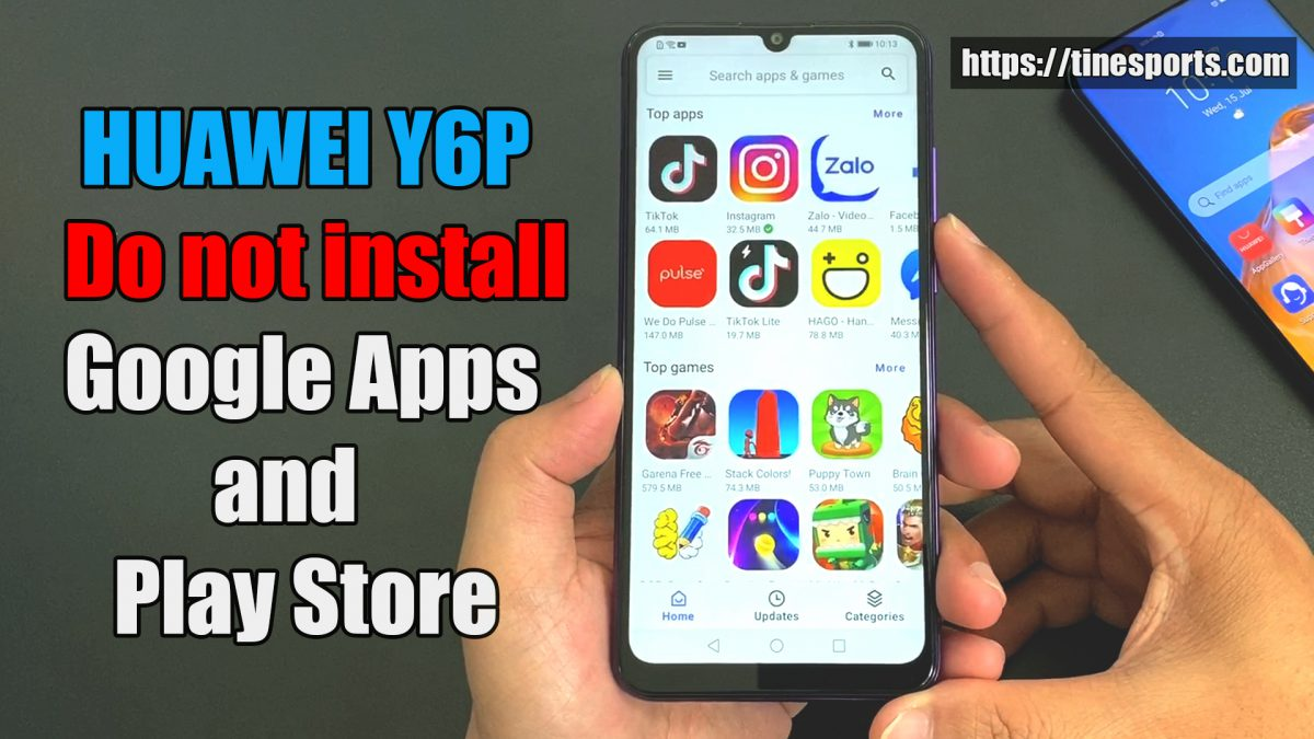 HUAWEI Y6P Do not install Google Apps, Google Play Store And Eeplacement Applications