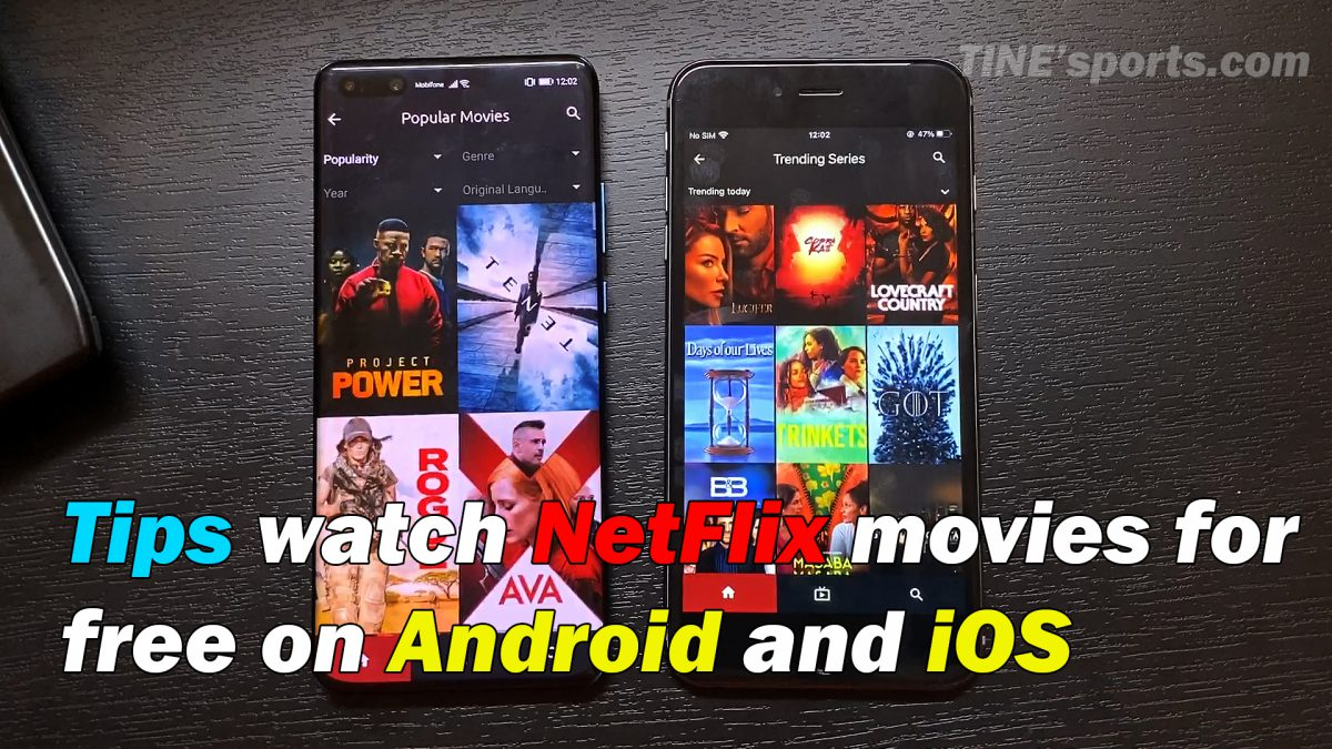 Tips Watch NetFlix movies for free on Android and iOS